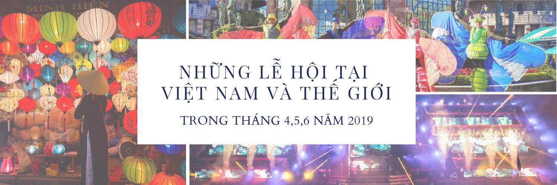https://gody.vn/blog/gody1.vn6365/post/tong-hop-nhung-le-hoi-dien-ra-tai-viet-nam-va-tren-the-gioi-trong-3-thang-456-nam-2019-3164