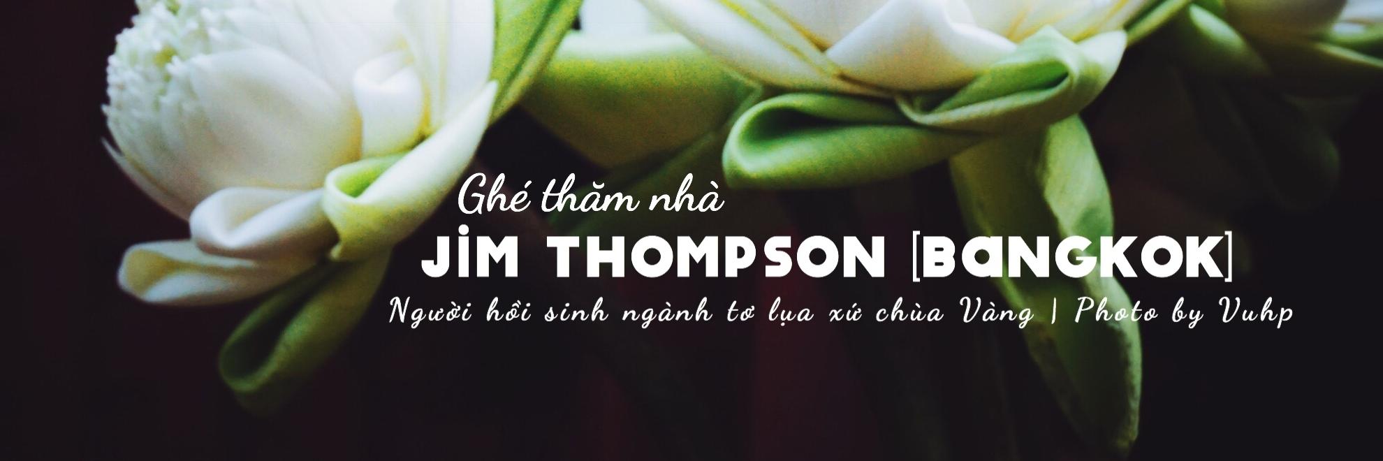 https://gody.vn/blog/phuocvu23089146/post/den-bangkok-ghe-nha-jim-thompson-5064
